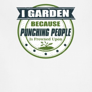 I Garden Because Punching People Is Frowned Upon - Adjustable Apron