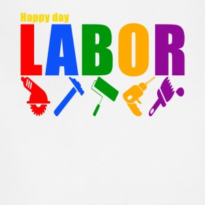 labor happy day shirt, labor day t-shirt - Adjustable Apron