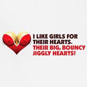 I Like Girls With Big,Bouncy Jiggly Hearts! - Adjustable Apron