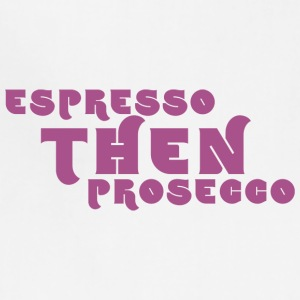 Espresso Then Prosecco 9 - Adjustable Apron