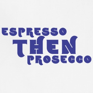 Espresso Then Prosecco 8 - Adjustable Apron