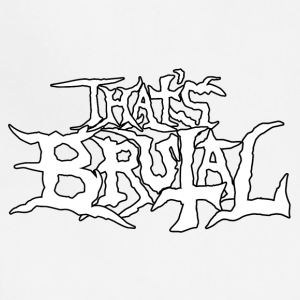 ThatsBrutalLogoWhite2 - Adjustable Apron