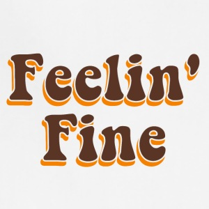 FEELIN' FINE - FEELING FINE - Adjustable Apron