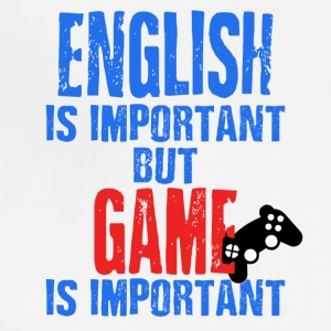 English Is Important But Game Is Important - Adjustable Apron