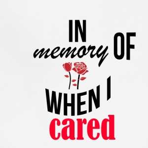 In memory of when I cared - Adjustable Apron