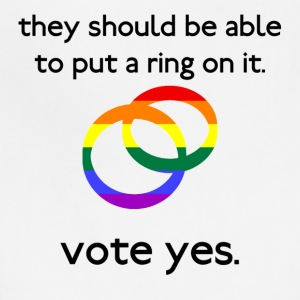 They should be able to put a ring on it. Vote yes. - Adjustable Apron