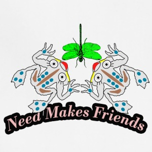 need makes friends - Adjustable Apron