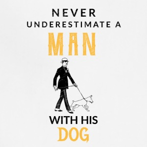 Never underestimate a man his dog! - Adjustable Apron
