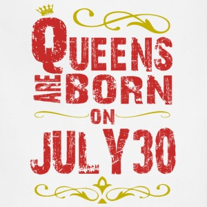 Queens are born on July 30 - Adjustable Apron