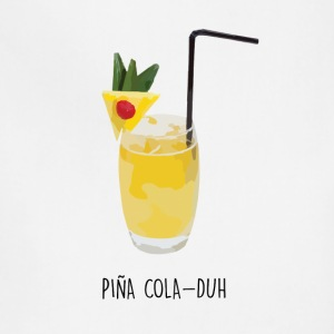 Piña Cola-duh - Adjustable Apron