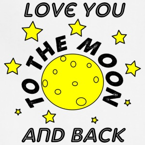 love you to the moon and back - Adjustable Apron