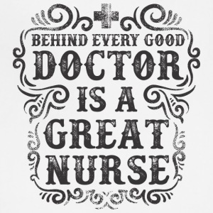 Behind Every Good Doctor is a Great Nurse - Adjustable Apron