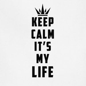 keep calm it's my life - Adjustable Apron