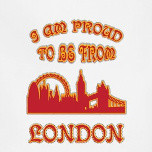 London I am proud to be from - Adjustable Apron