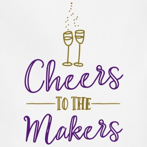Cheers to the Makers - Adjustable Apron
