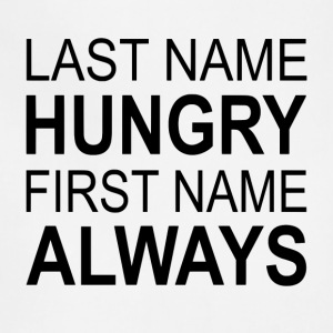 Last Name Hungry First Name Always - Adjustable Apron