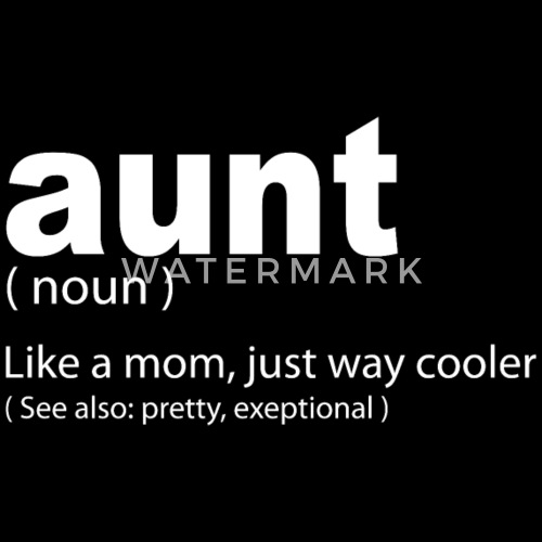 Funny Auntie Quote Aunt Definition T Shirt By Kinirame Spreadshirt