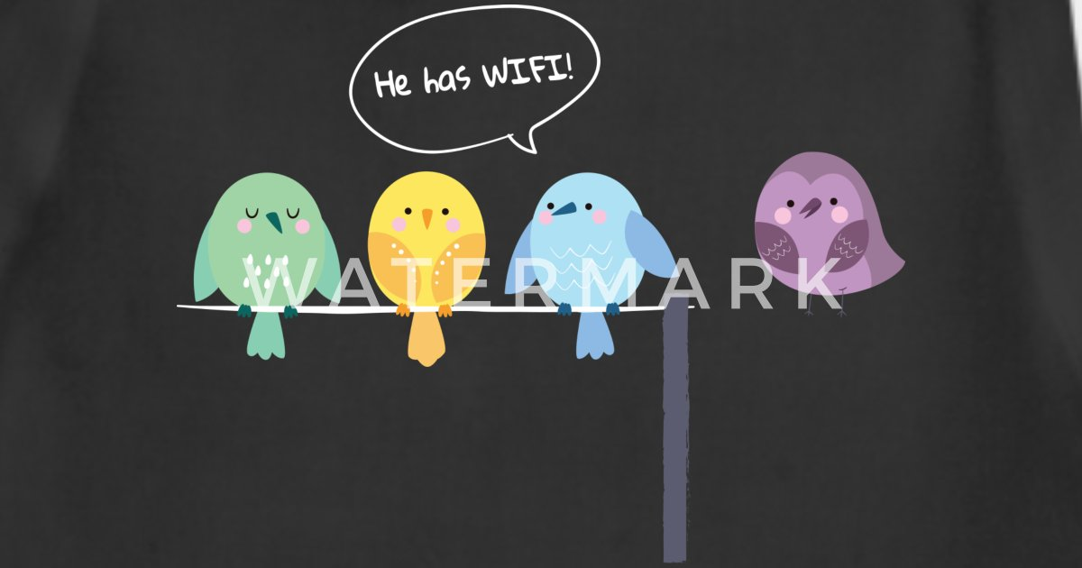 Funny Quotes Bird Saying He Has Wifi Apron Spreadshirt