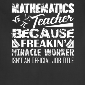 Mathematics Teacher Shirt - Adjustable Apron