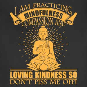Buddha Don't Piss Me Off Shirt - Adjustable Apron