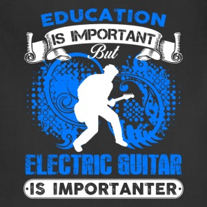 Electric Guitar Is Importanter Shirt - Adjustable Apron