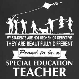 Proud To Be Special Ed Teacher Shirt - Adjustable Apron