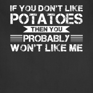If You Don't Like Potatoes Shirt - Adjustable Apron