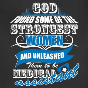 Strongest Women Become Medical Assistant T Shirt - Adjustable Apron