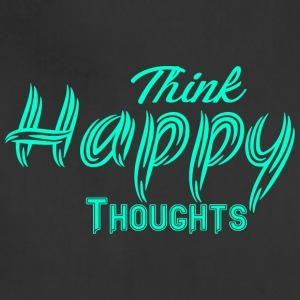 THINK HAPPY THOUGHTS - Adjustable Apron