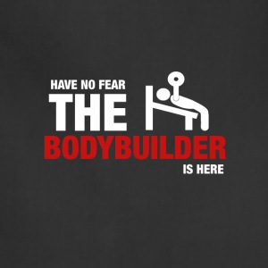 Have No Fear The Bodybuilder Is Here - Adjustable Apron