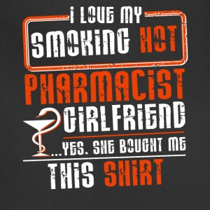 I Love My Hot Pharmacist Girl Friend T Shirt - Adjustable Apron
