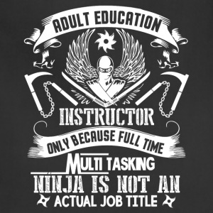 Adult Education Instructor T Shirt - Adjustable Apron