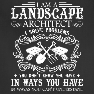 I Am A Landscape Architect Shirt - Adjustable Apron
