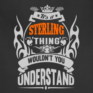 IT'S A STERLING THING TSHIRT - Adjustable Apron