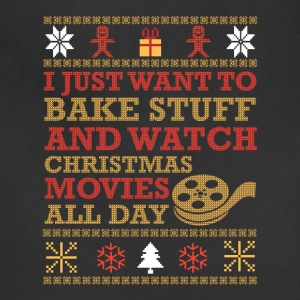 I Just Want To Bake Stuff And Watch Christmas Tee - Adjustable Apron