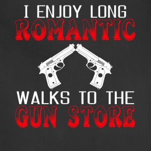 I Enjoy Long Romatic Walks To The Gun Store Shirt - Adjustable Apron