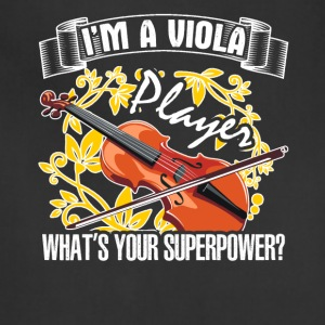 I Am A Viola Player What's Your Superpower - Adjustable Apron