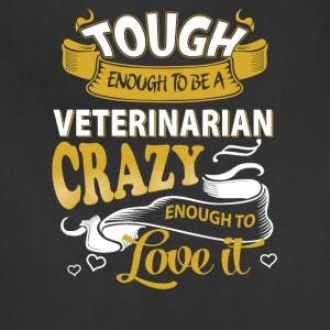 Touch enough to be a Veterinarian - Adjustable Apron