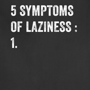 5 Symptoms of laziness - Adjustable Apron