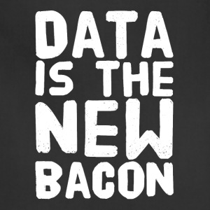 Data Is the New bacon - Adjustable Apron