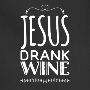 Jesus drank wine - Adjustable Apron
