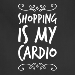 Shopping is my cardio - Adjustable Apron