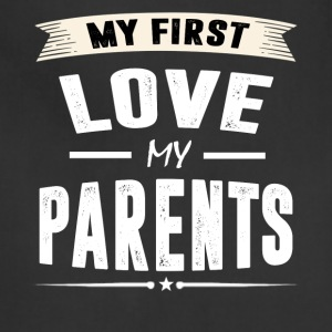 My First Love my Parents T-shirt - Adjustable Apron