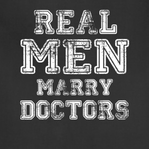 Real Men Marry Doctors - Adjustable Apron
