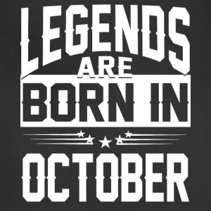 Legends are born in OCTOBER - Adjustable Apron