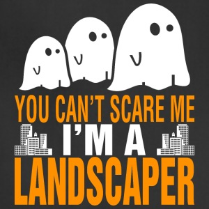 You Cant Scare Me Im Landscaper Halloween - Adjustable Apron
