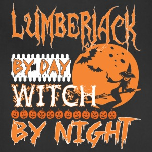Lumberjack By Day Witch By Night Halloween - Adjustable Apron