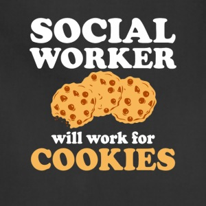 Social Worker Will Work For Cookies Shirt - Adjustable Apron