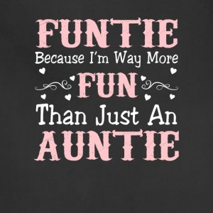 Funtie Because Way More Fun Than Auntie - Adjustable Apron