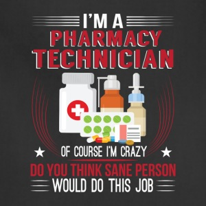 Pharmacy Technician Crazy Do You Think - Adjustable Apron